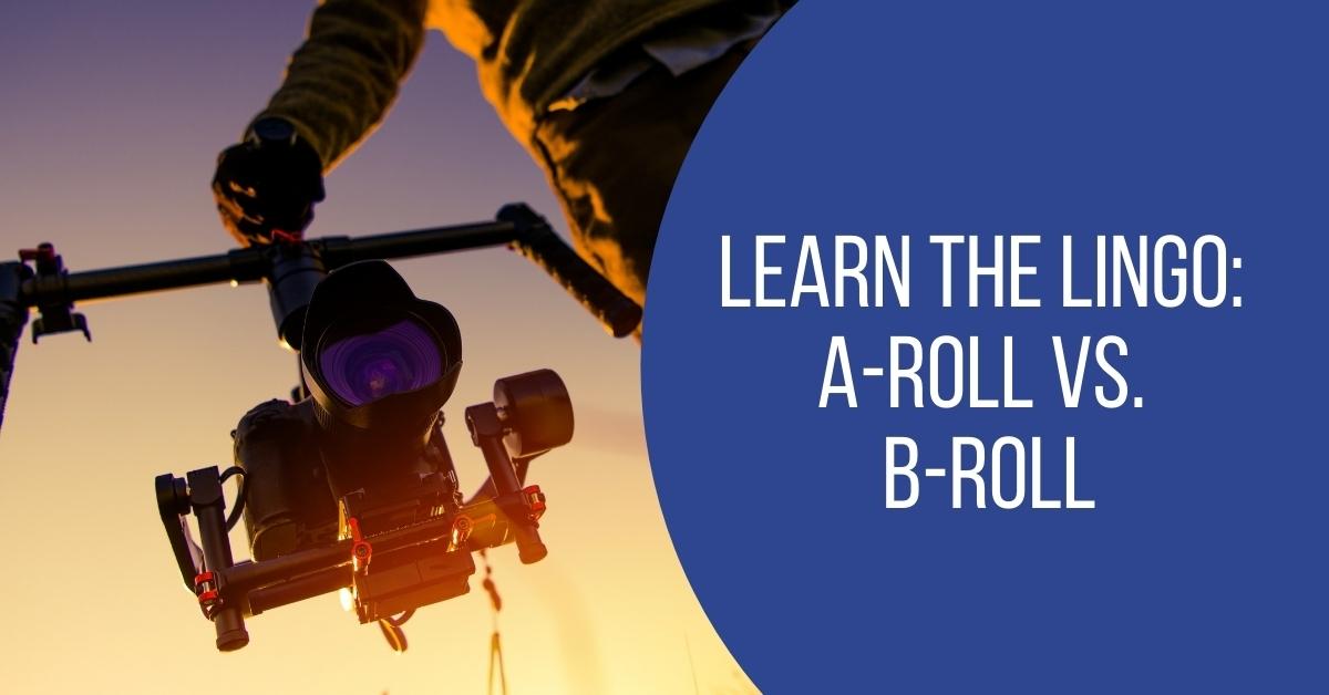 A-Roll vs B-Roll